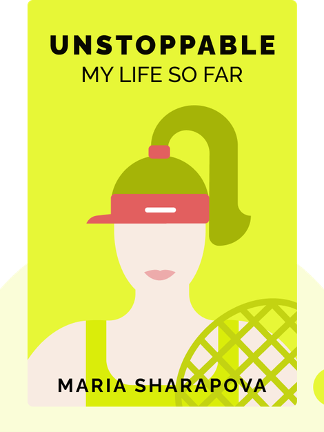 Unstoppable: My Life So Far by Maria Sharapova