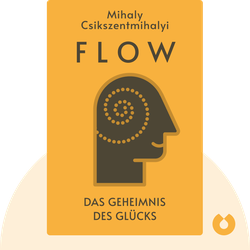FLOW: Das Geheimnis des Glücks von Mihaly Csikszentmihalyi