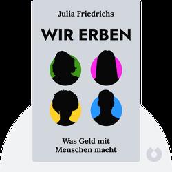 Wir Erben: Was Geld mit Menschen macht by Julia Friedrichs