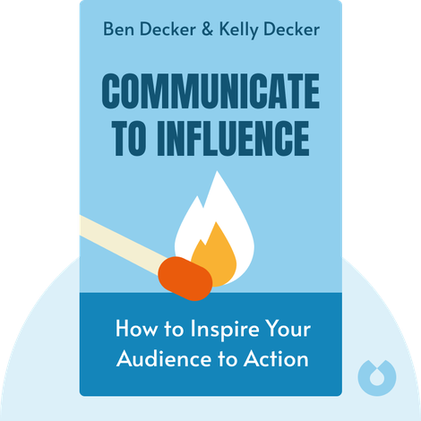 Communicate to Influence von Ben Decker & Kelly Decker