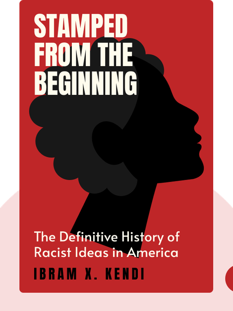 Stamped from the Beginning: The Definitive History of Racist Ideas in America von Ibram X. Kendi