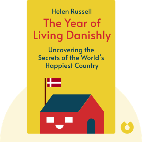 The Year of Living Danishly von Helen Russell