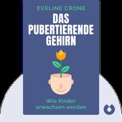 Das pubertierende Gehirn: Wie Kinder erwachsen werden by Eveline Crone