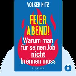 Feierabend!: Warum man für seinen Job nicht brennen muss von Volker Kitz