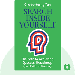 Search Inside Yourself: The Unexpected Path to Achieving Success, Happiness (and World Peace) von Chade-Meng Tan