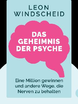 Das Geheimnis der Psyche: Wie man bei Günther Jauch eine Million gewinnt und andere Wege, die Nerven zu behalten by Leon Windscheid