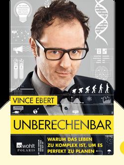 Unberechenbar: Warum das Leben zu komplex ist, um es perfekt zu planen by Vince Ebert