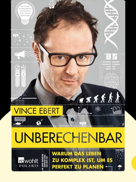 Unberechenbar: Warum das Leben zu komplex ist, um es perfekt zu planen von Vince Ebert