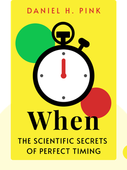 When: The Scientific Secrets of Perfect Timing von Daniel H. Pink