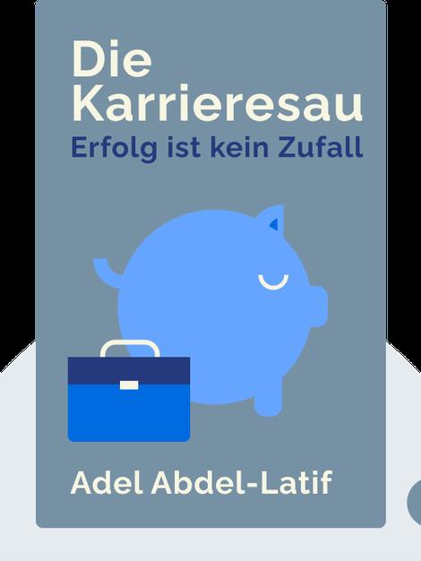 Die Karrieresau: Erfolg ist kein Zufall by Adel Abdel-Latif