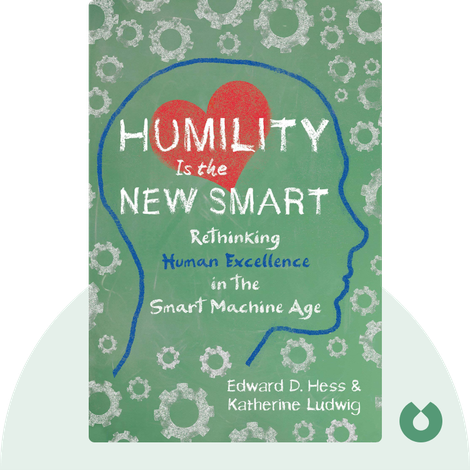 Humility Is The New Smart by Edward D. Hess and Katherine Ludwig