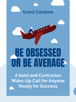 Be Obsessed or Be Average by Grant Cardone