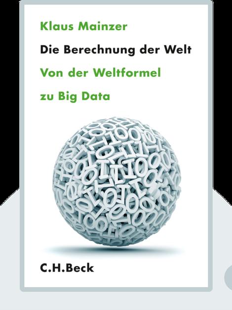 Die Berechnung der Welt: Von der Weltformel zu Big Data von Klaus Mainzer