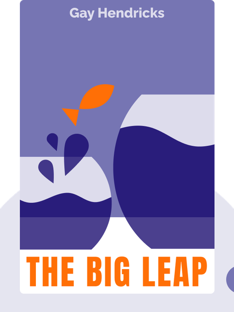 The Big Leap: Conquer Your Hidden Fear and Take Life to the Next Level von Gay Hendricks