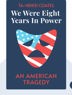 We Were Eight Years in Power: An American Tragedy von Ta-Nehisi Coates