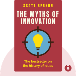 The Myths of Innovation by Scott Berkun