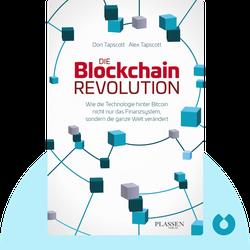 Die Blockchain-Revolution: Wie die Technologie hinter Bitcoin nicht nur das Finanzsystem, sondern die ganze Welt verändert von Don Tapscott & Alex Tapscott