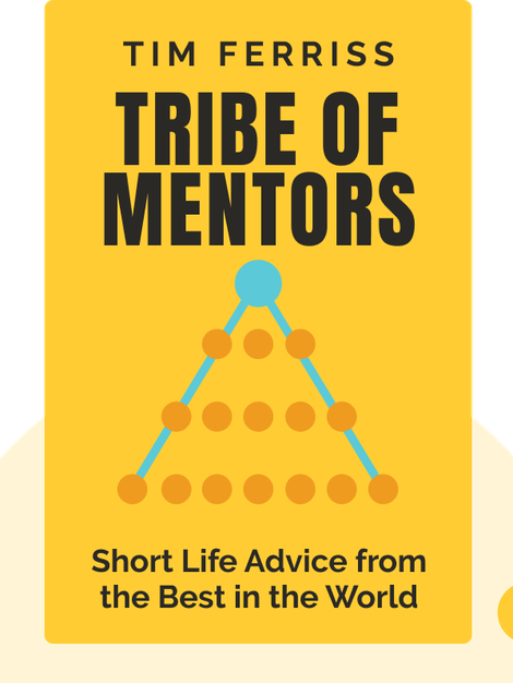 Tribe of Mentors: Short Life Advice from the Best in the World von Tim Ferriss