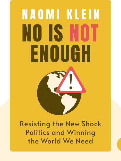 No Is Not Enough: Resisting the New Shock Politics and Winning the World We Need von Naomi Klein