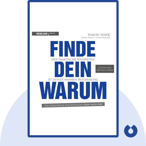 Finde dein Warum by Simon Sinek, David Mead & Peter Docker