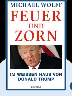 Feuer und Zorn: Im Weißen Haus von Donald Trump von Michael Wolff