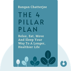 The 4 Pillar Plan: How to Relax, Eat, Move and Sleep Your Way to a Longer, Healthier Life von Rangan Chatterjee