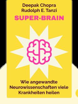Super-Brain: Angewandte Neurowissenschaften gegen Alzheimer, Depression, Übergewicht und Angst by Deepak Chopra & Rudolph E. Tanzi