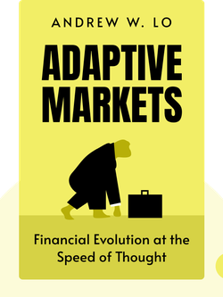Adaptive Markets: Financial Evolution at the Speed of Thought von Andrew W. Lo