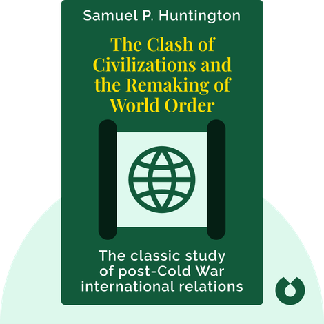 The Clash of Civilizations and the Remaking of World Order von Samuel P. Huntington