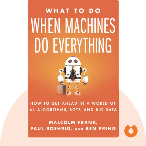 What To Do When Machines Do Everything von Malcolm Frank, Paul Roehrig and Ben Pring