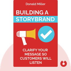 Building a StoryBrand: Clarify Your Message So Customers Will Listen von Donald Miller