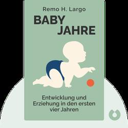 Babyjahre: Entwicklung und Erziehung in den ersten vier Jahren von Remo H. Largo