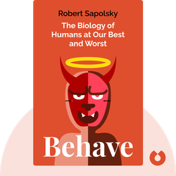 Behave: The Biology of Humans at Our Best and Worst von Robert Sapolsky