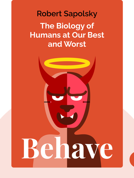 Behave: The Biology of Humans at Our Best and Worst by Robert Sapolsky