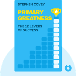 Primary Greatness: The 12 Levers of Success by Stephen Covey