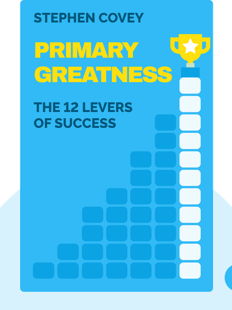 Primary Greatness: The 12 Levers of Success von Stephen Covey