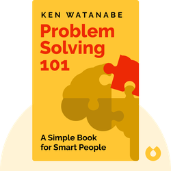 Problem Solving 101: A Simple Book for Smart People von Ken Watanabe