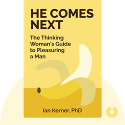 He Comes Next: The Thinking Woman's Guide to Pleasuring a Man by Ian Kerner, PhD