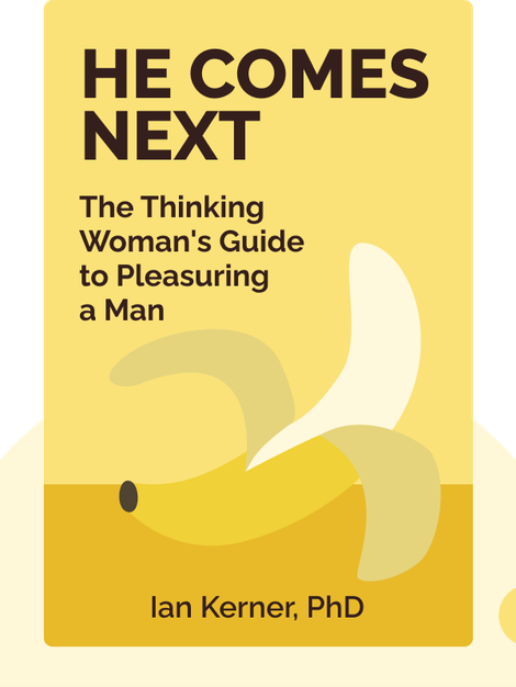 He Comes Next: The Thinking Woman's Guide to Pleasuring a Man von Ian Kerner, PhD