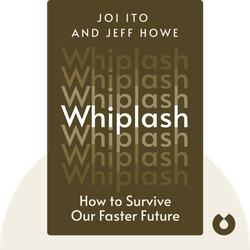 Whiplash: How to Survive Our Faster Future by Joi Ito and Jeff Howe