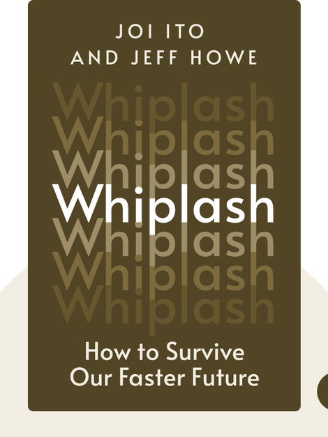 Whiplash: How to Survive Our Faster Future von Joi Ito and Jeff Howe