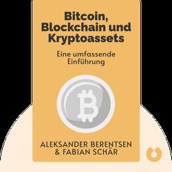 Bitcoin, Blockchain und Kryptoassets: Eine umfassende Einführung by Aleksander Berentsen & Fabian Schär
