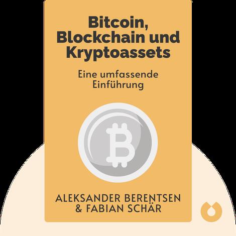 Bitcoin, Blockchain und Kryptoassets von Aleksander Berentsen & Fabian Schär