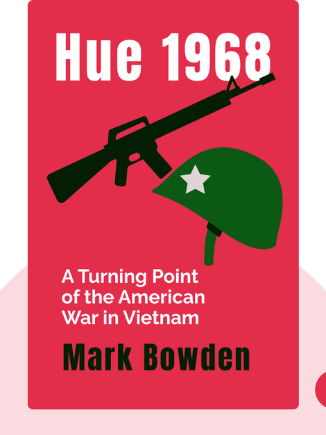 Hue 1968: A Turning Point of the American War in Vietnam by Mark Bowden