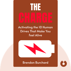 The Charge: Activating the 10 Human Drives That Make You Feel Alive by Brendon Burchard