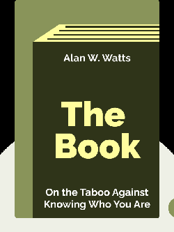 The Book: On the Taboo Against Knowing Who You Are by Alan W. Watts