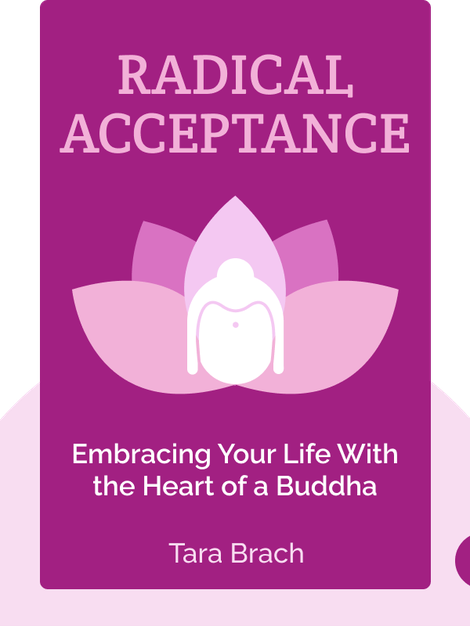 Radical Acceptance: Embracing Your Life With the Heart of a Buddha von Tara Brach