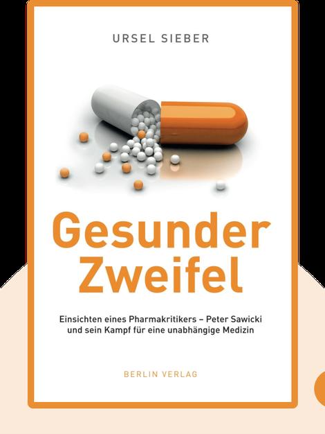 Gesunder Zweifel: Einsichten eines Pharmakritikers – Peter Sawicki und sein Kampf für eine unabhängige Medizin by Ursel Sieber