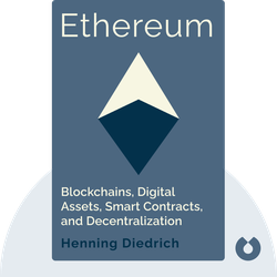 Ethereum: Blockchains, Digital Assets, Smart Contracts, Decentralized Autonomous Organizations by Henning Diedrich