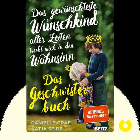 Das gewünschteste Wunschkind aller Zeiten treibt mich in den Wahnsinn by Danielle Graf & Katja Seide